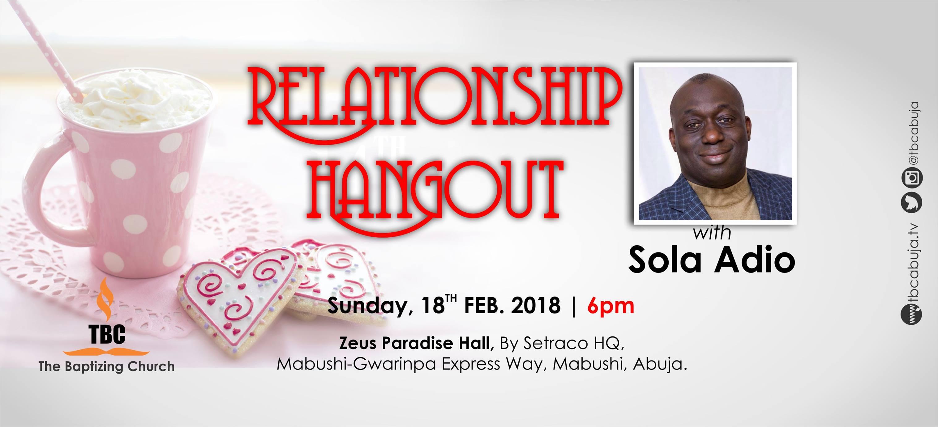Relationship Hangout With Sola Adio - The Baptizing Church, Abuja